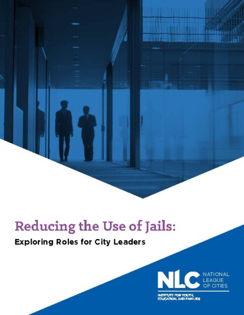 Reducing the Use of Jails: Exploring Roles for City Leaders